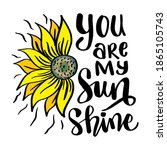 you are my sunshine hand... | Shutterstock .eps vector #1865105743