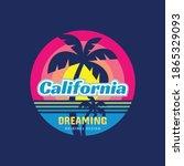 california dreaming   concept... | Shutterstock .eps vector #1865329093