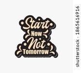 start now not tomorrow. quote... | Shutterstock .eps vector #1865616916