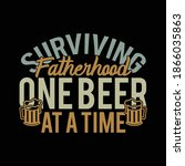 Surviving Fatherhood One Beer...