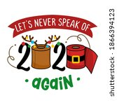 Let's Never Speak Of 2020 Again ...