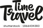 travel time. motivational quote.... | Shutterstock .eps vector #1866434383