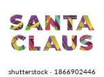 the name santa claus concept...   Shutterstock . vector #1866902446