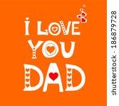 I Love Dad. Greeting Card....
