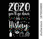 2020 you'll go down in history... | Shutterstock .eps vector #1870034800
