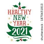 healthy new year 2021   happy... | Shutterstock .eps vector #1870651813