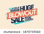 end of season huge blowout sale ...   Shutterstock .eps vector #1870735060