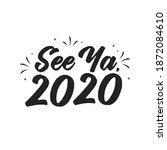 see ya 2020  bye 2020  new year ... | Shutterstock .eps vector #1872084610