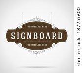 vintage signboard outdoor... | Shutterstock .eps vector #187259600