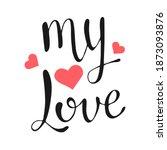 my love vector lettering on...   Shutterstock .eps vector #1873093876