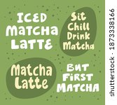 iced matcha latte  sit chill... | Shutterstock .eps vector #1873338166