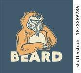 Vintage Slogan Typography Beard ...