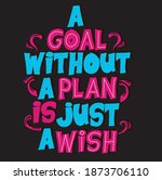 a goal without a plan is just a ... | Shutterstock .eps vector #1873706110