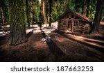 Cabin In The Woods  Yosemite...