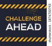 creative sign  challenge ahead  ...   Shutterstock .eps vector #1876700743
