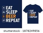 eat sleep beer repeat.... | Shutterstock .eps vector #1878249856