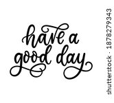 have a good day inspirational... | Shutterstock .eps vector #1878279343