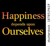"""Motivational Quote  """"happiness..."""