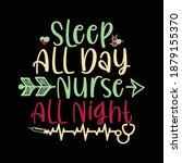 sleep all day nurse all night.... | Shutterstock .eps vector #1879155370