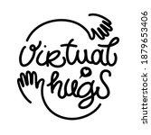 virtual hugs vector lettering... | Shutterstock .eps vector #1879653406
