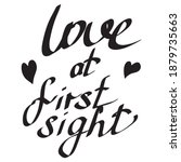 Love At First Sight Lettering....