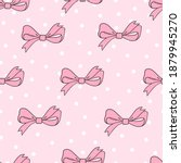 seamless pattern with pink bows ...   Shutterstock . vector #1879945270