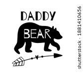 dad funny bear tshirt. daddy... | Shutterstock . vector #1881410656