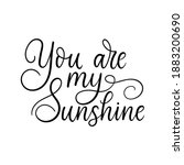 you are my sunshine... | Shutterstock .eps vector #1883200690