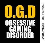 o.g.d   obsessive gaming... | Shutterstock .eps vector #1884434053