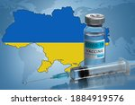 Vaccination campaign in Ukraine. Coronavirus COVID-19 vaccine vial, syringe and map of Ukraine on background of World map. 3d illustration.