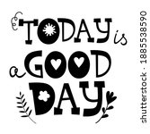 today is a good day motivation... | Shutterstock .eps vector #1885538590