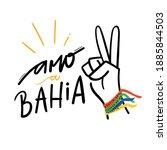 Amo A Bahia. I Love Bahia....