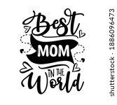 best mom in the world   happy... | Shutterstock .eps vector #1886096473