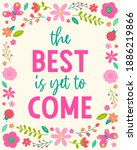"""""""the best is yet to come""""...   Shutterstock .eps vector #1886219866"""