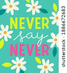 """never Say Never"" Typography..."