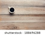 cup of coffee on wooden table ... | Shutterstock . vector #188696288