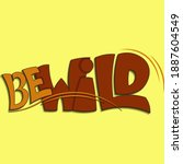 be wild. vector lettering with... | Shutterstock .eps vector #1887604549
