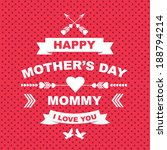 poster happy mother's day... | Shutterstock .eps vector #188794214