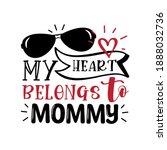my heart belongs to mommy  cute ... | Shutterstock .eps vector #1888032736