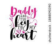 daddy has the key to my heart   ... | Shutterstock .eps vector #1888090390