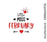 little miss february lettering. ... | Shutterstock .eps vector #1888663936