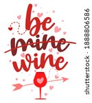 be mine or be wine   sassy... | Shutterstock .eps vector #1888806586