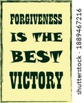 forgiveness is the best victory ...   Shutterstock .eps vector #1889467216