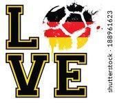 i love german football   soccer ... | Shutterstock .eps vector #188961623