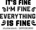 its fine  i'm fine  everything...   Shutterstock .eps vector #1890281800