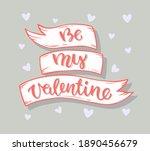 be my valentine. lettering.... | Shutterstock .eps vector #1890456679
