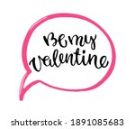 """the hand drawn phrase """"be my... 