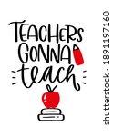 teachers gonna teach ... | Shutterstock .eps vector #1891197160