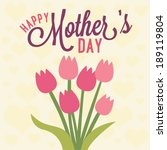 happy mother's day tulip flower ... | Shutterstock .eps vector #189119804