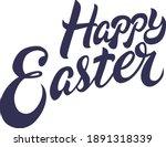 happy easter. holiday lettering.... | Shutterstock .eps vector #1891318339